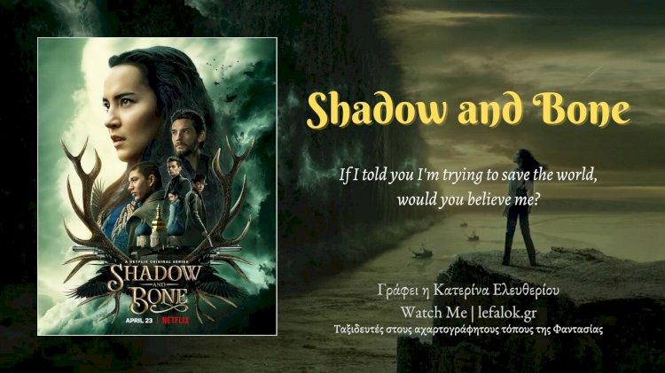 Watch Me | Shadow and Bone